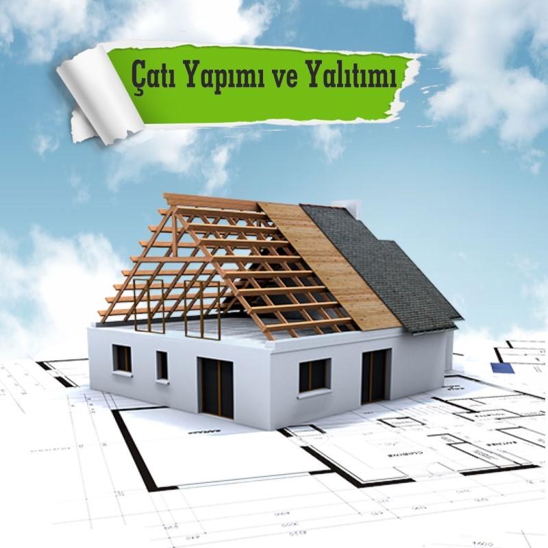 Çatı Yapımı ve Yalıtımı